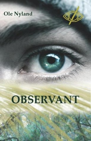 Observant by Ole Nyland