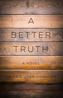A Better Truth by Valerie Joan Connors