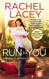 Run to You (Risking it All, #1) by Rachel Lacey
