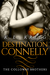 Destination Connelly (The Colloway Brothers, #4) by K.L. Kreig