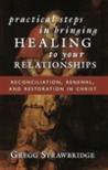Practical Steps in Bringing Healing to Your Relationships
