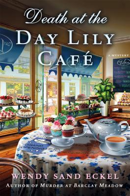 Death at the Day Lily Café (Eckel)