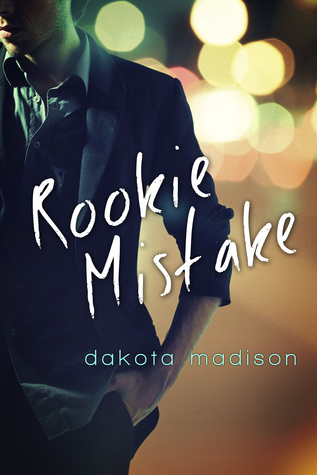 Rookie Mistake (California Dreamers, #4)