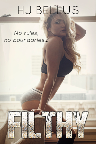 Filthy (The Reckless Series, #2) by H.J. Bellus