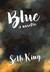 Blue by Seth King