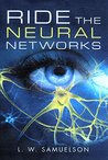 Ride the Neural Networks (Benwarian Chronicles Book 5)