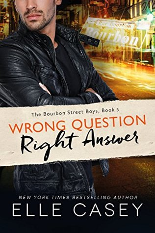 Wrong Question, Right Answer by Elle Casey