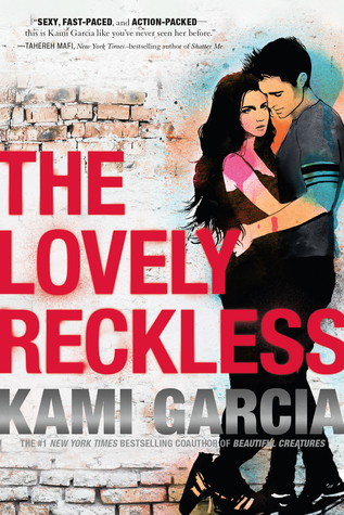 [ARC Review] The Lovely Reckless by Kami Garcia