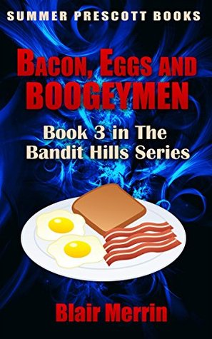 Bacon, Eggs, and Boogeymen: Book 3 in The Bandit Hills Series