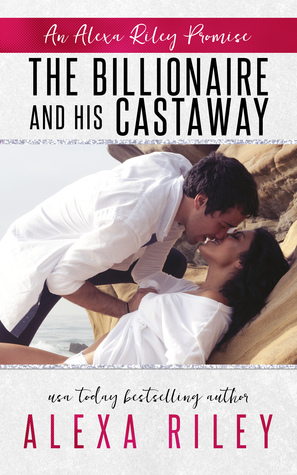 The Billionaire and His Castaway Book Cover