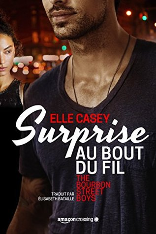 The Bourbon street boys - Tome 1 : Surprise au bout du fil de Elle Casey 30631054