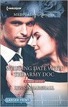 Wedding Date With The Army Doc (Harlequin Medical Romance)