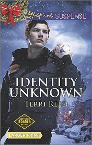 Identity Unknown (Northern Border Patrol #5)