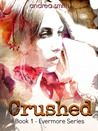 Crushed (Evermore, #1)