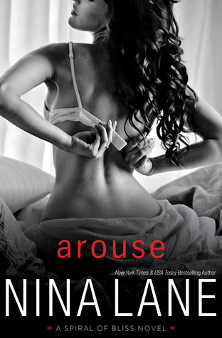 Arouse (Spiral of Bliss, #1) by Nina Lane
