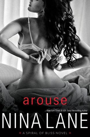 Arouse (Spiral of Bliss #1) - Nina Lane