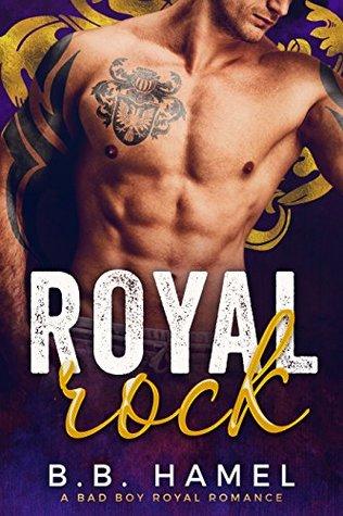 Royal Rock A Bad Boy Royal Romance by B.B. Hamel