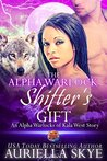 The Alpha Warlock Shifter's Gift: An Alpha Warlocks of Kala West Story #4 (A BWWM and BBW Paranormal Ménage Romance)