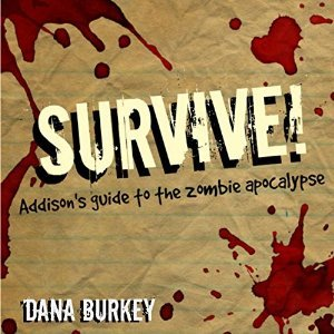 SURVIVE! Addison's guide to the zombie apocalypse