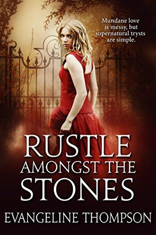 Rustle Amongst the Stones by Evangeline Thompson