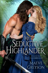 My Seductive Highlander: A Highland Hearts Novel