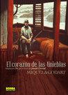 EL CORAZÓN DE LAS TINIEBLAS by Loic Godart, Stephane Miquel