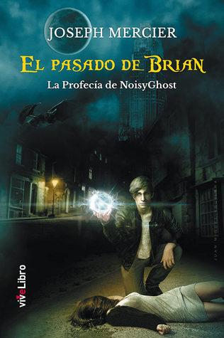 La Profecía del NoisyGhost (El pasado de Brian, #1)