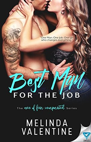 Best Man For The Job (The Men of Fear Incorporated Book 1) by Melinda Valentine