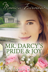 Mr. Darcy's Pride and Joy: A Pride and Prejudice Variation
