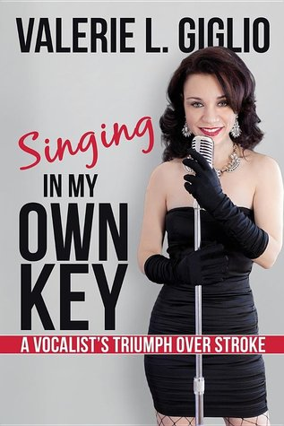 Singing In My Own Key by Valerie L. Giglio