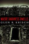 Where Darkness Dwells
