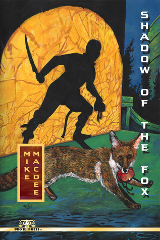 Shadow of the Fox by Mike MacDee