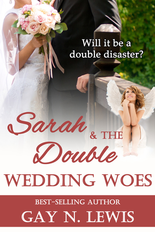 Sarah and the Double Wedding Woes by Gay N. Lewis