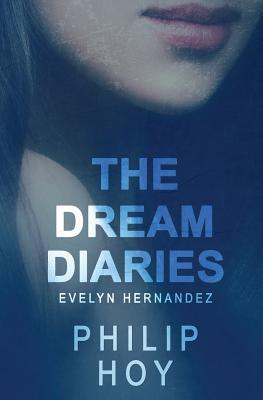 The Dream Diaries by Philip  Hoy