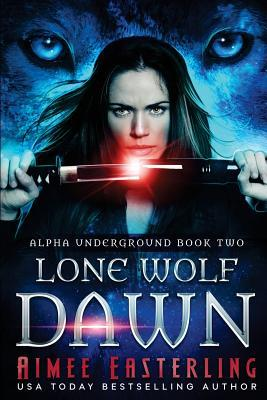 Lone Wolf Dawn by Aimee Easterling