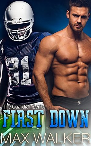 Book Review: First Down (The Guardian #2) by Max Walker