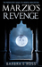 Marzio's Revenge by Barbra E. Ross
