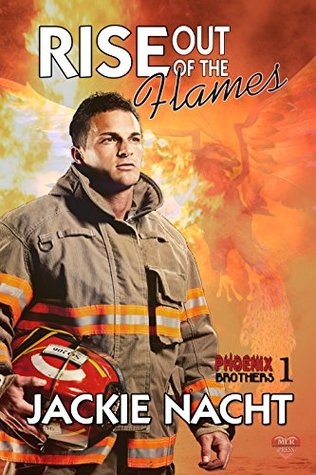 Rise Out Of The Flames (The Phoenix Brothers Book 1)
