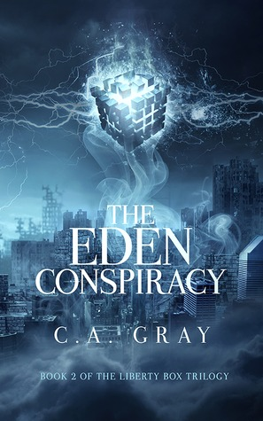 The Eden Conspiracy by C.A. Gray