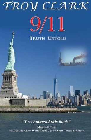 9/11 Truth Untold by Troy Clark