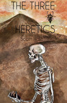 The Three Heretics (The Bones of the Earth, #2)