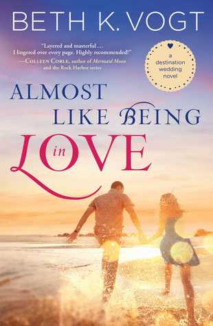 Almost Like Being in Love (Destination Wedding #2)