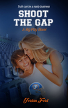 Shoot The Gap (A Big Play Novel, #4)