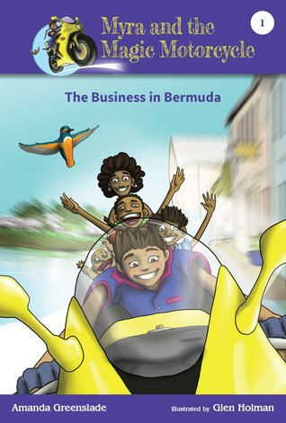 The Business in Bermuda (Myra and the Magic Motorcycle #1)