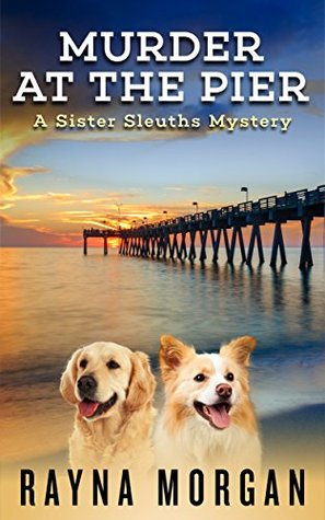 MURDER AT THE PIER (A Sister Sleuths Mystery Book 1)