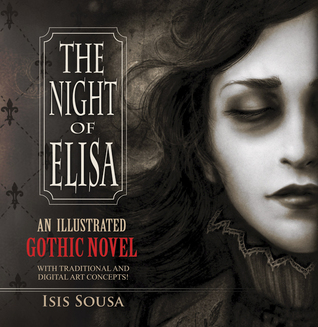 The Night of Elisa - An Illustrated Gothic Novel by Isis Sousa