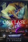 One Last Ride ( A Ride Until You Die Novella, #1)