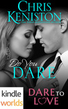 Dare to Love Series: Do You Dare (Kindle Worlds Novella)