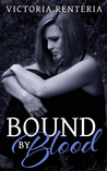 Bound By Blood (The Betrayed Series #2)
