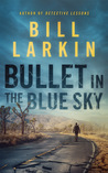 Bullet in the Blue Sky